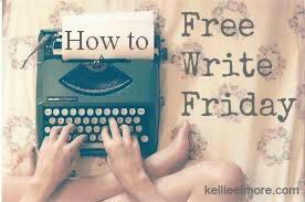 how-to-free-write-friday-kellie-elmore